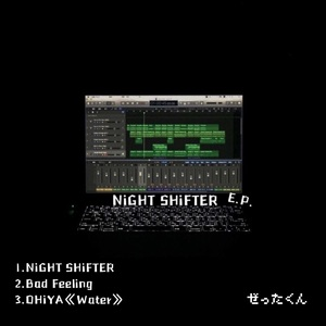 NiGHT SHiFTER e.p.