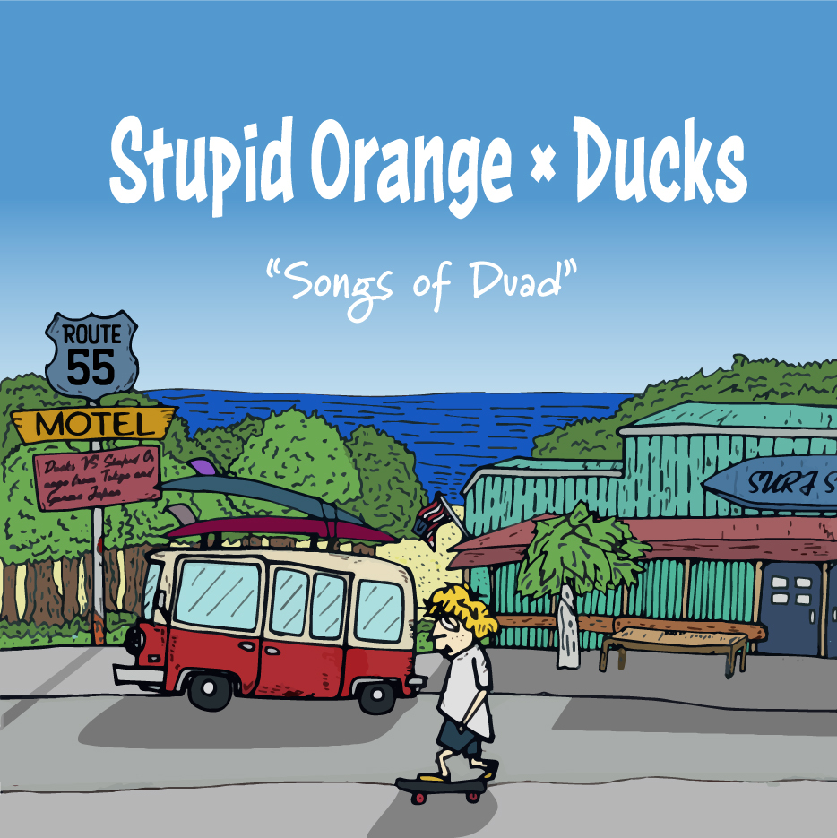 Stupid Orange & Ducks『Songs of Duad』