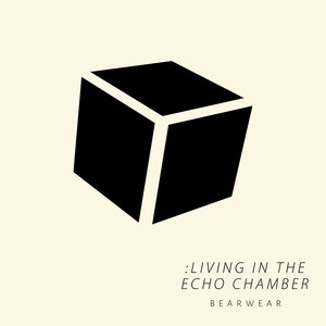:LIVING IN THE ECHO CHAMBER