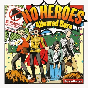 No Heroes Allowed Here